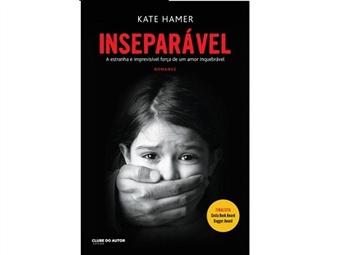 Insepáravel, um livro de Kate Hamer que é muito mais que um thriller. Portes incluídos