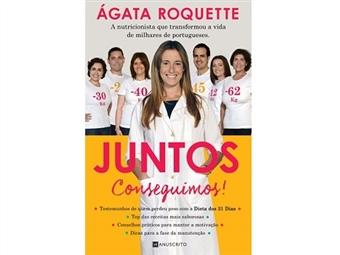 """""""Juntos Conseguimos"""" conta a história pessoal da luta contra o excesso de peso. Não perca este livro de Ágata Roquette."""