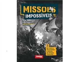 """Coleção Missões Impossíveis. E-book """"Do cerco a Tenochititlán à derrota da Armada Invencível""""."""
