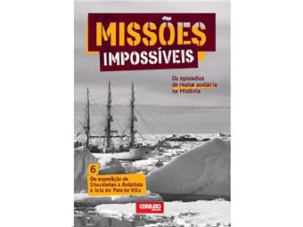 """Coleção Missões Impossíveis. E-book """"Da Expedição de Shackleton à Antartida à luta de Pancho Villa"""""""