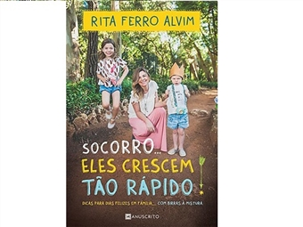 """""""Socorro, Eles Crescem Tão Rápido"""" é o livro de Rita Ferro Alvim que fala num tom bem humorado e descontraído dos desafios da educação. Portes incluídos."""