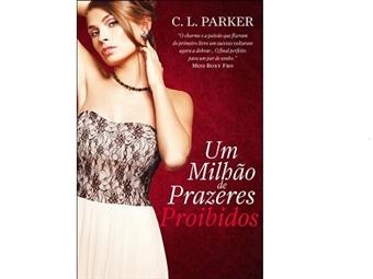 Um Milhão de Prazeres Proibidos é o romance de C. L. Parker que não vai querer parar de ler. Portes incluídos.