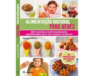 Livro Alimentação Natural para Bebés: 200 receitas nutricionalmente equilibradas para um começo saudável. Portes Incluídos.