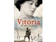 Adquira já o livro «Vitória - De amor e Guerra» de Luísa Beltrão com desconto! Portes incluídos