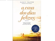 Casa dos Dias Felizes: é o título apropriado para este livro cuja deliciosa leitura não devem perder